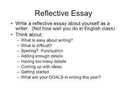 how to write a reflective essay about yourself example speech  reflective essay about yourself essays 1 30 anti essays