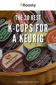 You don't even notice that you are paying twice. The Best Keurig K Cup Coffee In 2021 Our Pod Tastic Favorites