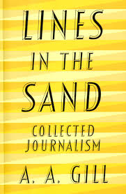the late a a gill still here in his swansong lifestyle news lines in the sand collected journalism