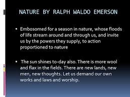 excellent ideas for creating ralph waldo emerson nature essay search the history of over 298 billion web pages on the internet there was always something highly serious almost lofty even ethereal about him