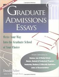 graduate admissions essays write your way into the graduate  graduate admissions essays write your way into the graduate school of your choice donald asher 9781580080422 amazon com books