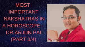 Arjun Pai Chart Most Important Nakshatras In A Horoscope Dr Arjun Pai Part 3 4