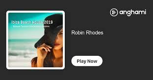 Robin Rhodes | Play on Anghami
