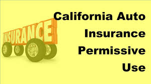 california auto insurance permissive use restrictions 2017 auto insurance facts