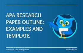 apa sample outline for research paper apa research paper outline examples and template papersowl com
