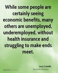 while some people are certainly seeing economic benefits many others are unemployed underemployed