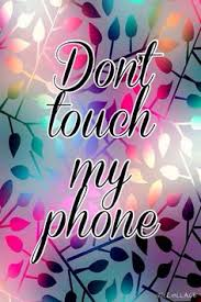 don t touch my phone