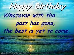 Happy Birthday Inspirational Quotes Mesmerizing Birthdayquoteswishesinspirationalbesttocome