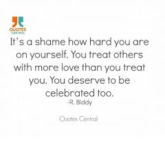 Celebration Quotes 65 Stunning QUOTES CENTRAL It's A Shame How Hard You Are On Yourself You Treat