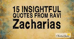 Insightful Quotes Delectable 48 Insightful Quotes From Ravi Zacharias