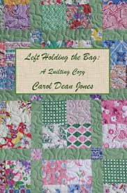 LEFT HOLDING THE BAG (A Quilting Cozy Book 10) - Kindle edition by ... & LEFT HOLDING THE BAG (A Quilting Cozy Book 10) by [Jones, Carol Adamdwight.com