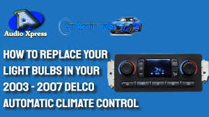 2004 Chevy Silverado Heater Control Lights How To Replace Your Light Bulbs In Your 2003 2007 Delco Automatic Climate Control