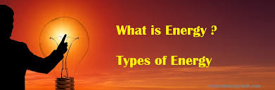 What Is Energy And What Are The Different Types Of Energy