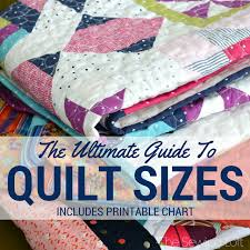 Bedspread Sizes Chart Quilt Size Chart The Ultimate Quilters Guide The Sewing Loft
