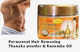 ayurvedic thanaka powder and kusumba oil permanent hair remover