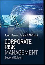 Corporate <b>Risk Management</b>: <b>Tony Merna</b>, Faisal F. Al-Thani ...