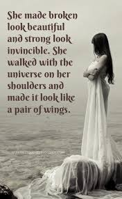 Beautiful Heartfelt Quotes Best Of She Made Broken Look Beautiful And Strong Look Invincible