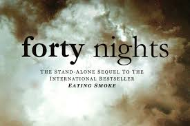 Forty Nights By Chris Thrall Second Memoir Relocates Drug Fuelled