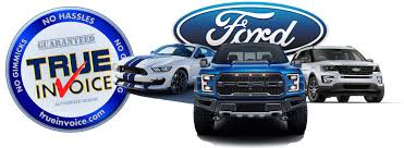True Invoice Guaranteed Invoice Pricing On New Ford Vehicles