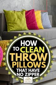 how to clean throw pillows that have no
