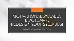 Designing A Motivational Syllabus Melissa Thomas Melissamt Twitter
