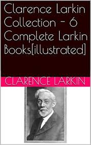 Clarence Larkin Collection 6 Complete Larkin Books