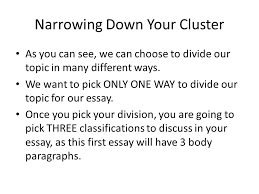 division classification essays a complex topic is broken into  narrowing down your cluster as you can see we can choose to divide our topic