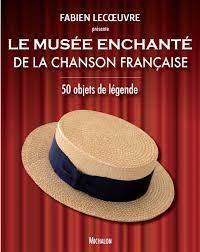 LE MUSÉE ENCHANTÉ DE LA CHANSON FRANÇAISE - Fabien LECOEUVRE Organisation