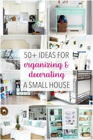 50 Ideas For Organizing And Decorating A Small House Townhouse Or