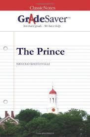 the prince essays gradesaver the prince niccolo machiavelli