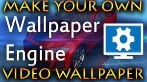 Wallpaper Engine How To Make Video ...