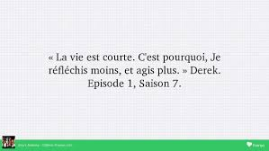 La Vie Est Courte Greys Anatomy Citations