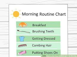 Adhd Morning Routine Chart 5 Ways To Get Your Children Up In The Morning Wikihow