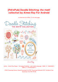 Doodle Stitching The Motif Collection 400 Easy Embroidery Designs Pdf Epub Doodle Stitching The Motif Collection By Aimee