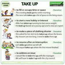 Take Up Phrasal Verb Meanings And Examples Woodward English