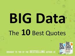 Data Quotes Cool The 48 Best Big Data Quotes Of All Times
