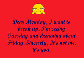Funny Monday Quotes For Work Statuses Pictures Holidappy