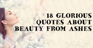 Beauty Ashes Quotes