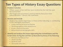 "what is included in the essay portion of the exam  the free    ten types of history essay questions  problem solution  ""what causes of the"