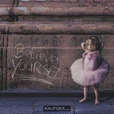 At Kaufdex Lustige Sprüche Believe Yourself Believe Yourself