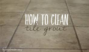 clean your grout naturally 2