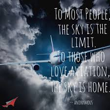 Airplane Quotes Magnificent To Most People The Sky Is The Limit To Those Who Love Aviation