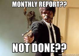 MONTHLY Report?? not done?? - Samuel L Jackson | Meme Generator via Relatably.com