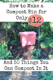 make a 12 diy compost bin 50 items to put in it