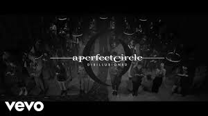 <b>A Perfect Circle</b> - Disillusioned [Official Video] - YouTube