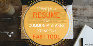 Check Your Resume For Common Mistakes With This Fast Tool | Ladders |  Business News & Career Advice