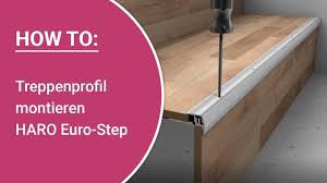 Das begehen der stufen mit nassen schuhen kann ihnen nichts anhaben. Anleitung Haro Euro Step Treppenprofil Typ 320 Selbst Montieren Youtube