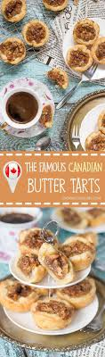 Butter Tarts are the traditional Canadian dessert. These little cute treats  are sweet and buttery