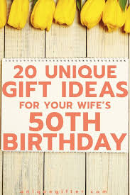 gift ideas for your wife s 50th birthday milestone birthday ideas gift guide for wife fiftieth birthday presents creative gifts for women