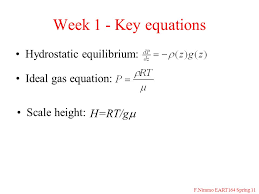 6 f nimmo eart164 spring 11 hydrostatic equilibrium week 1 key equations ideal gas equation scale height h rt g